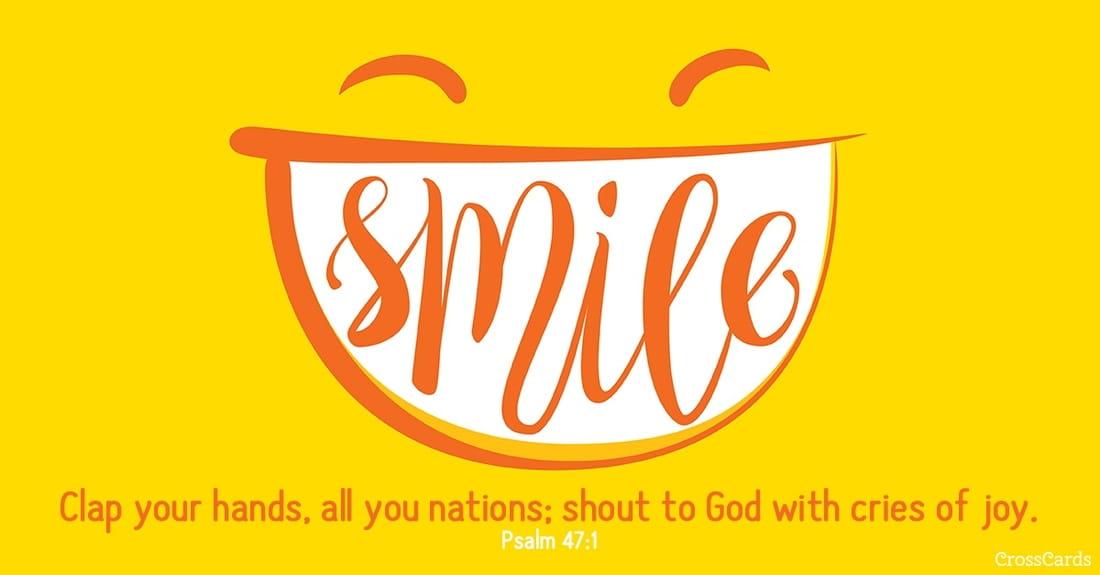 Smile - Psalm 47:1 ecard, online card