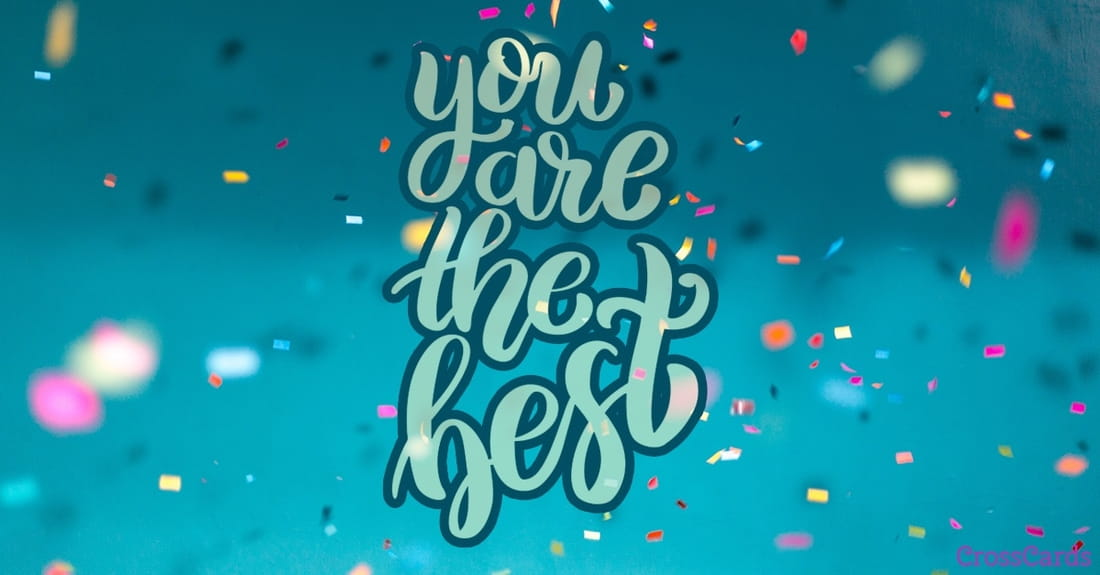 Free You Are The Best Ecard Email Free Personalized