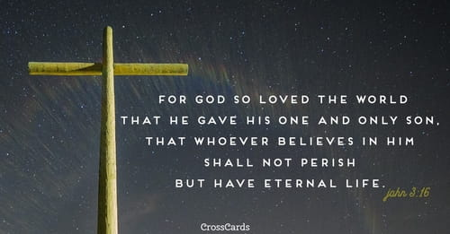 John 316 For God So Loved The World That He Gave His One