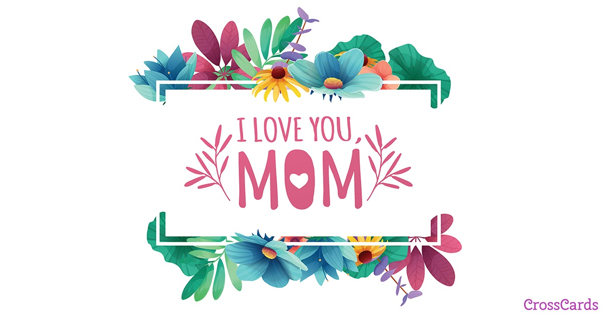 I Love You, Mom ecard, online card