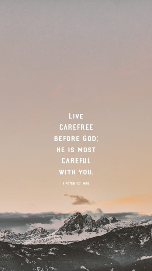 1 Peter 5:7, MSG - Phone Wallpaper and Mobile Background