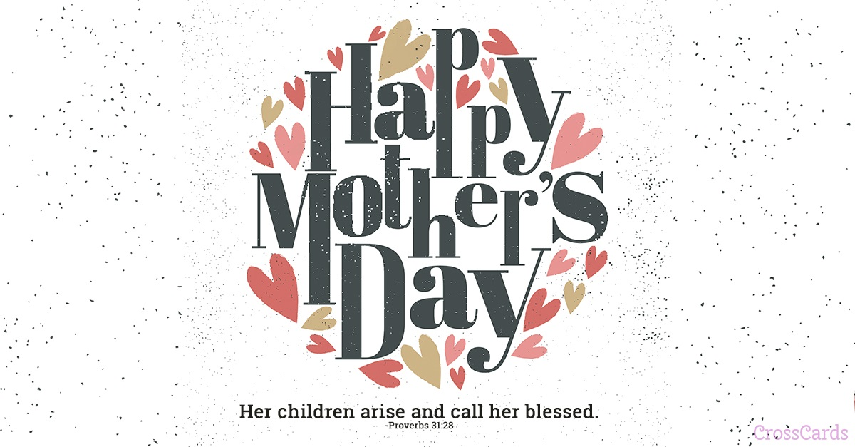 Happy Mother's Day - Children Call Her Blessed ecard, online card
