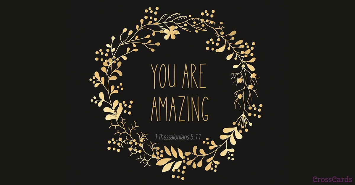 You are Amazing ecard, online card