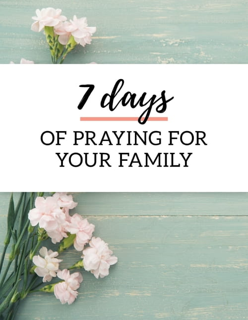7 Days of Praying for Your Family