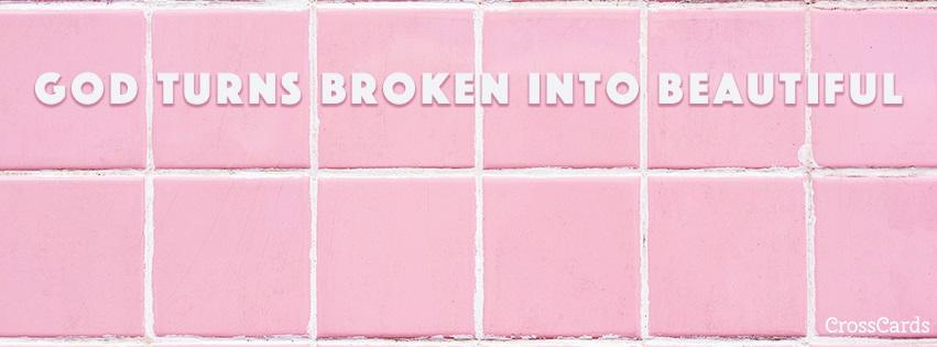 Broken to Beautiful