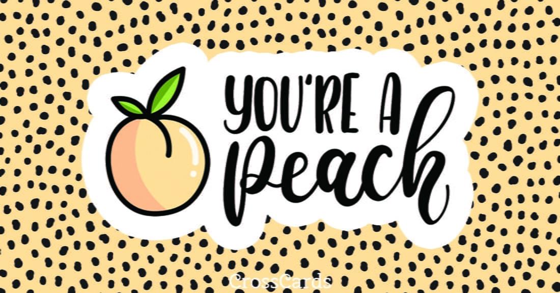 You're a Peach ecard, online card