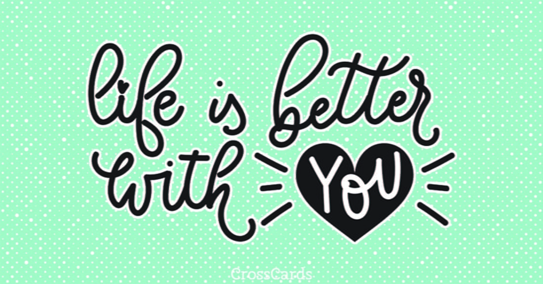 Life is Better with You ecard, online card