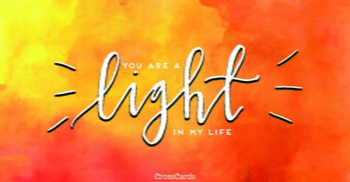 You are a Light in My Life ecard, online card