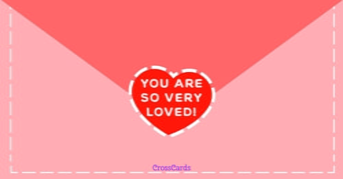 You Are So Very Loved! ecard, online card