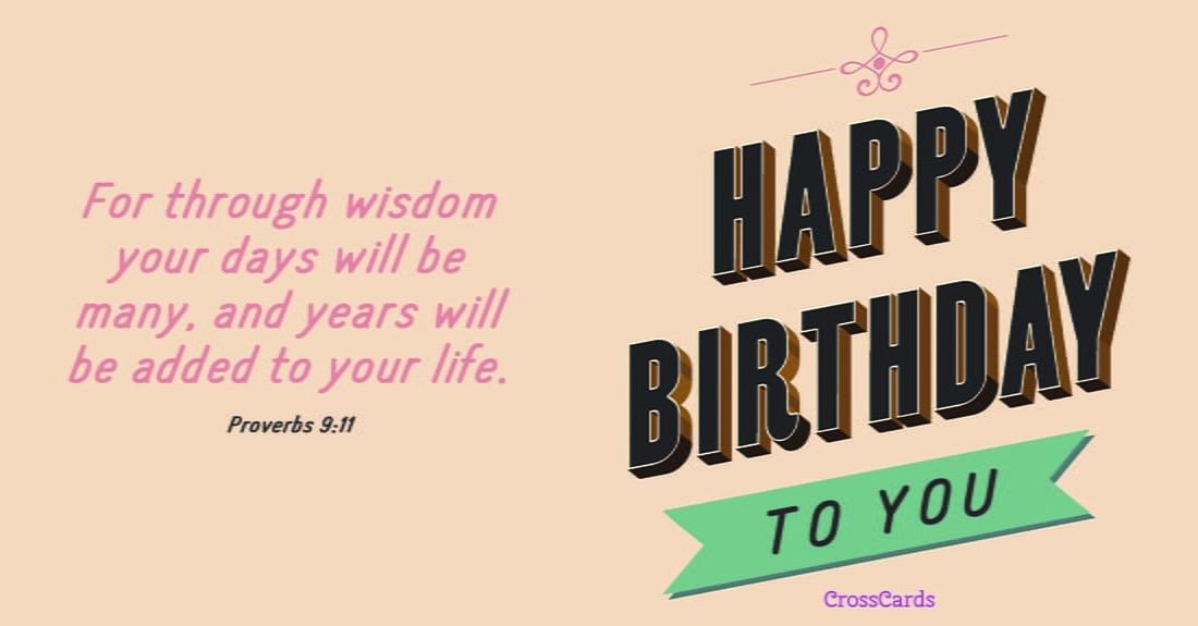 Happy Birthday - Proverbs 9:11 ecard, online card
