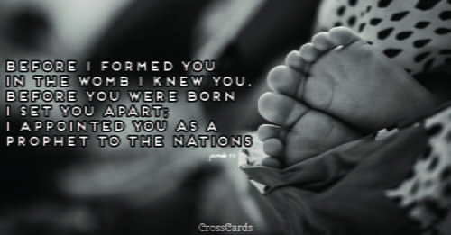 """Jeremiah 1:5 - """"Before I formed you in the womb I knew you, be..."""