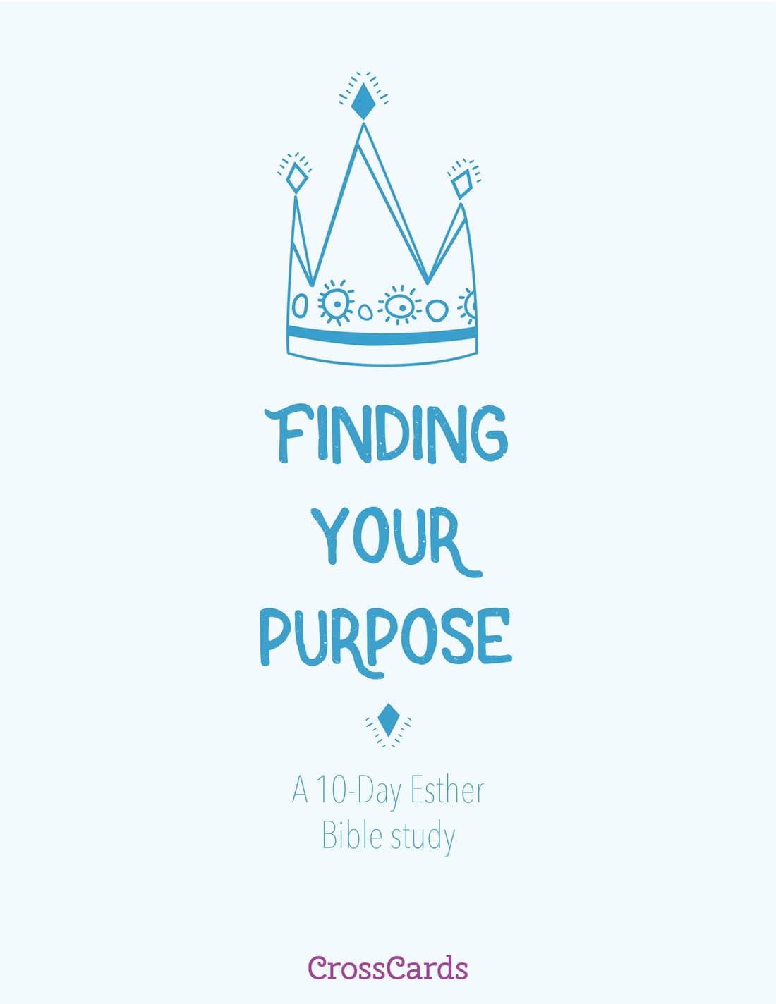 Finding Your Purpose: A 10-Day Bible Study on the Book of Esther