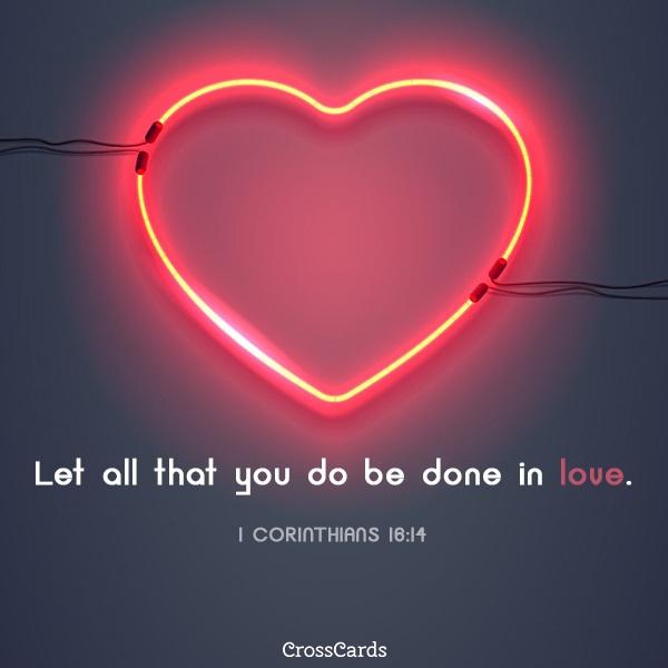 1 Corinthians 16:14 ecard, online card