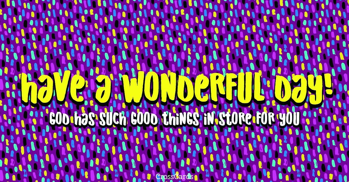 Have a Wonderful Day! ecard, online card