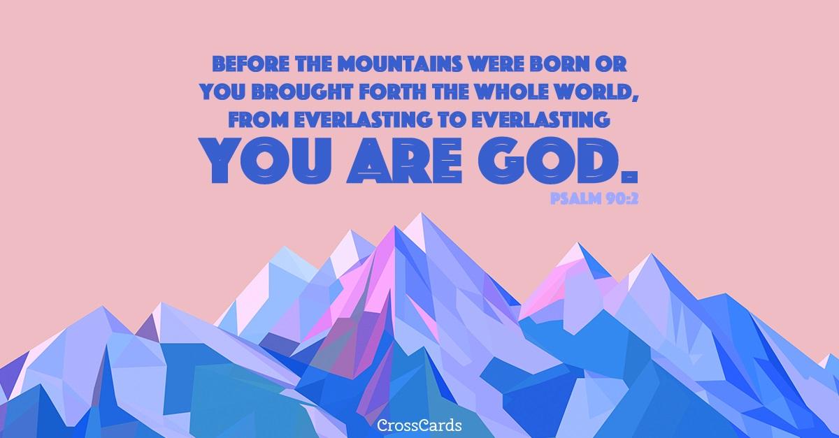 Psalm 90:2 ecard, online card