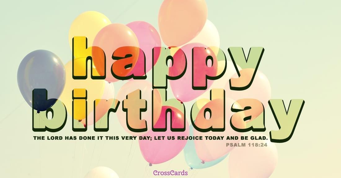 Happy Birthday - Psalm 118:24 ecard, online card