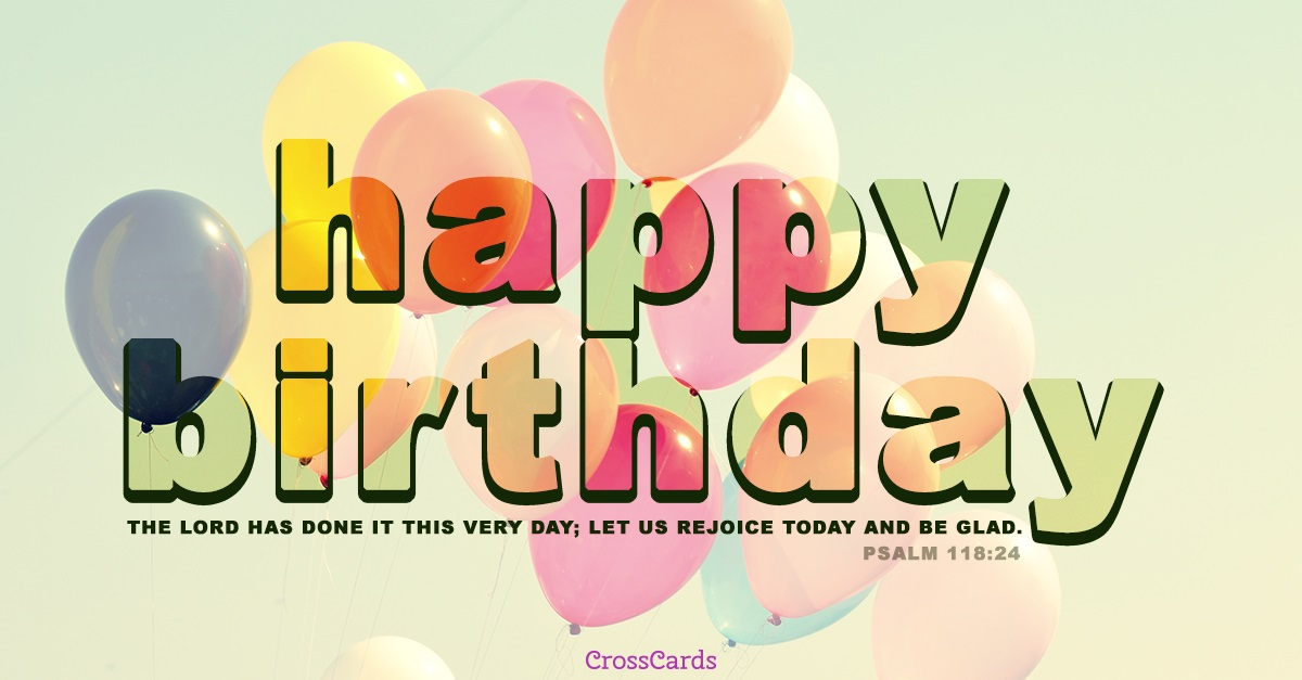 Happy Birthday - Psalm 118:24 ecard, online card