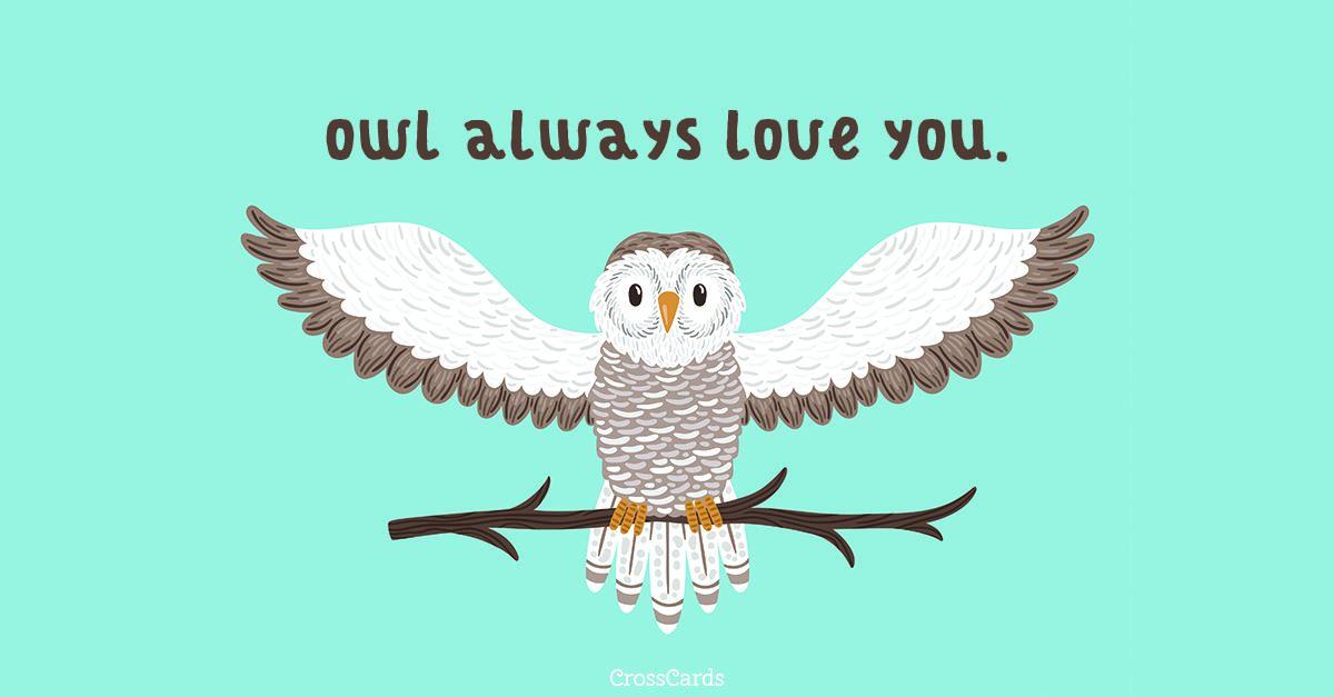 Owl Always Love You ecard, online card