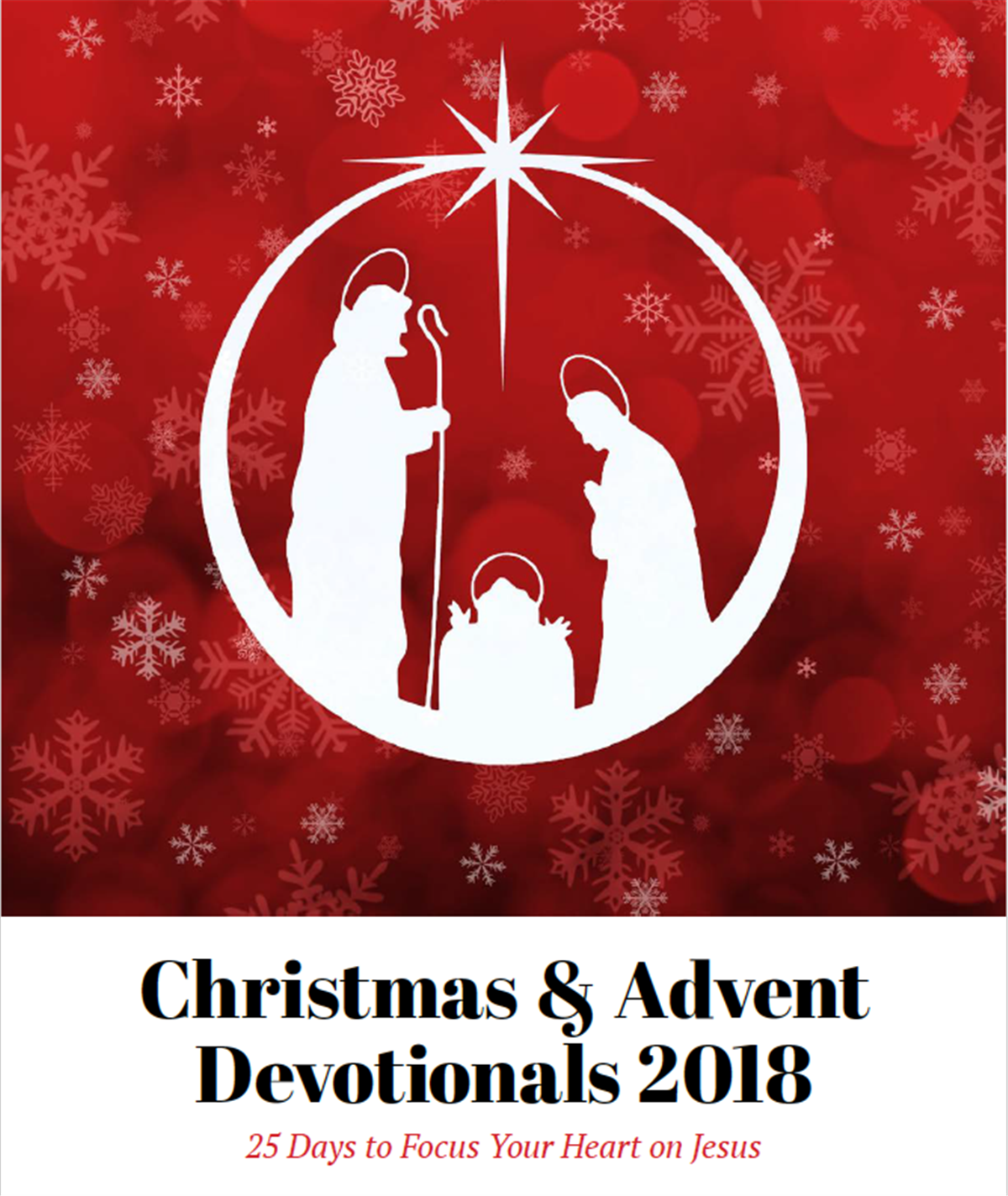 Christmas and Advent Devotionals 2018 - 25 Days to Focus Your Heart on Jesus