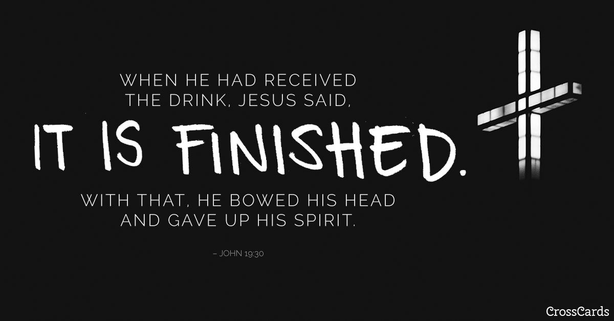 It Is Finished - John 19:30 ecard, online card