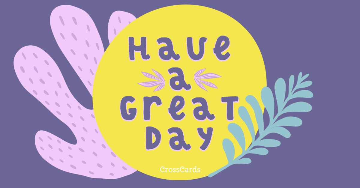 Have a Great Day ecard, online card