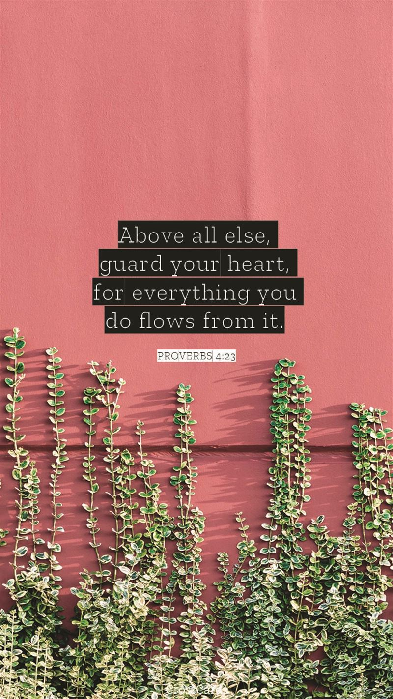 Proverbs 4:23 mobile phone wallpaper