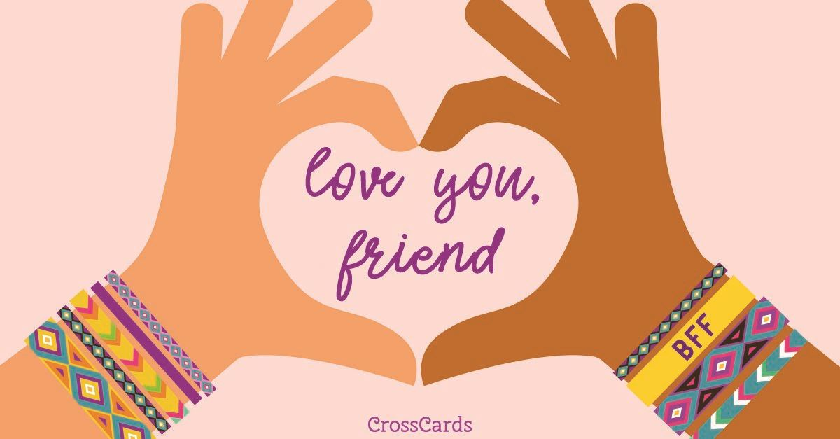 Love You, Friend ecard, online card