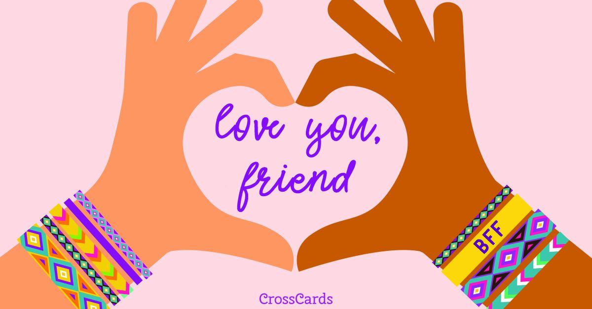 Love You, Friend ecard, online card