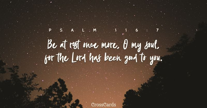 Free Psalm 116 7 Ecard Email Free Personalized Comfort