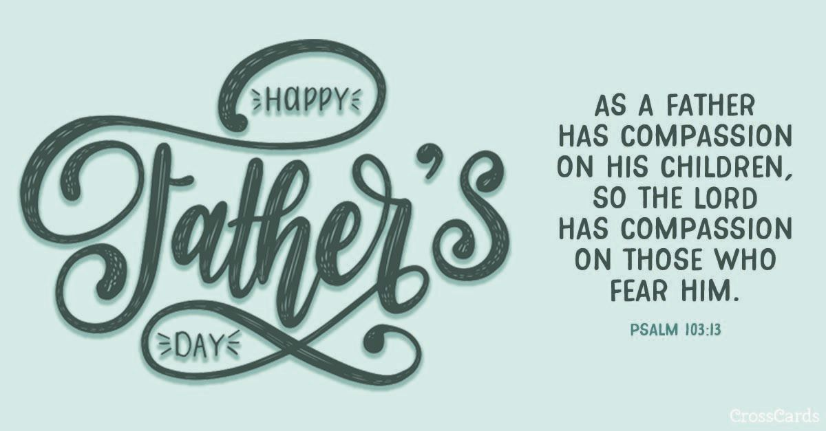 Father's Day - Psalm 103:13 ecard, online card