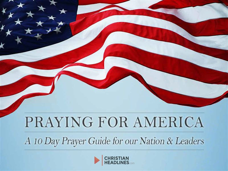 Praying for America: A 10 Day Prayer Guide for Our Nation and Leaders