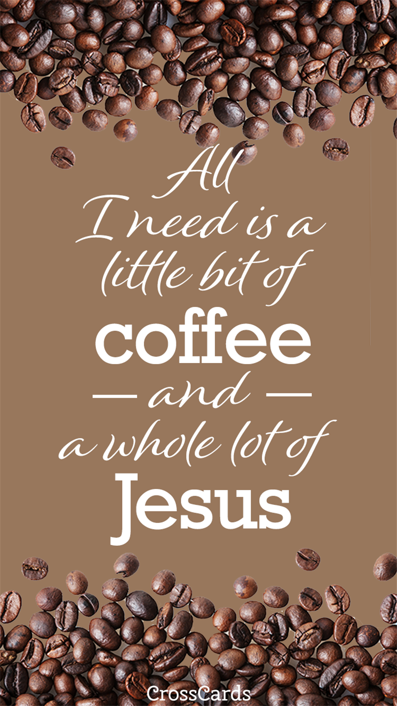Coffee and Jesus wallpaper mobile phone wallpaper