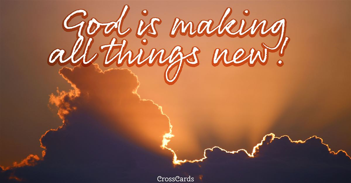 God is Making All Things New!  ecard, online card