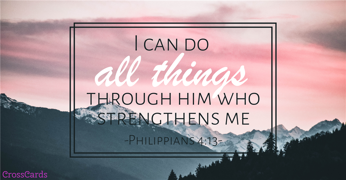 Philippians 4:13 - I Can Do All Things ecard, online card
