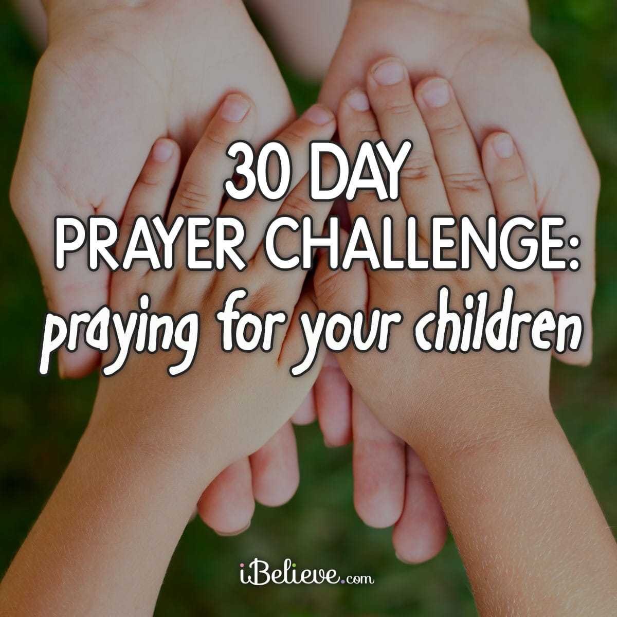 30 Days of Praying for Your Children - Powerful Prayer Guide