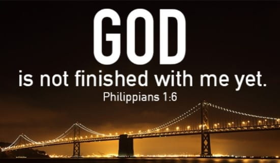 god's not finished with you yet