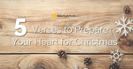 5 Verses to Prepare Your Heart for Christmas