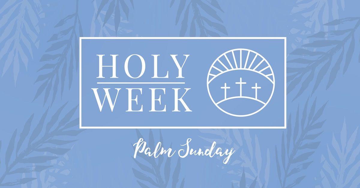 8 Holy Week Prayers: Palm Sunday