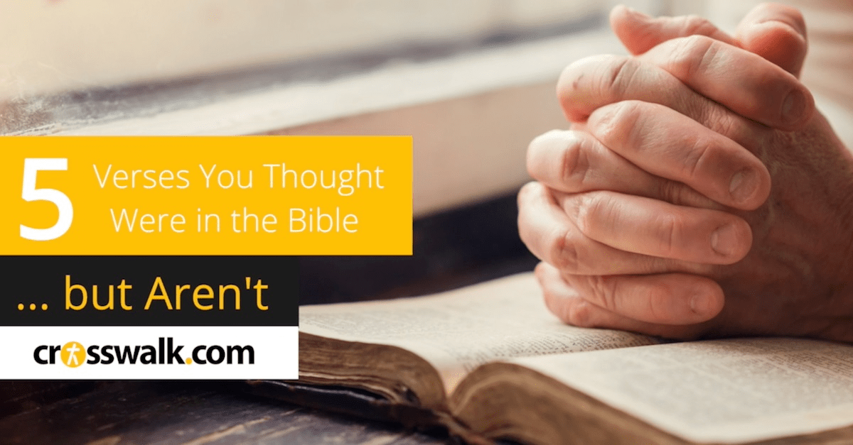 5 Verses You Thought Were in the Bible... but Aren't