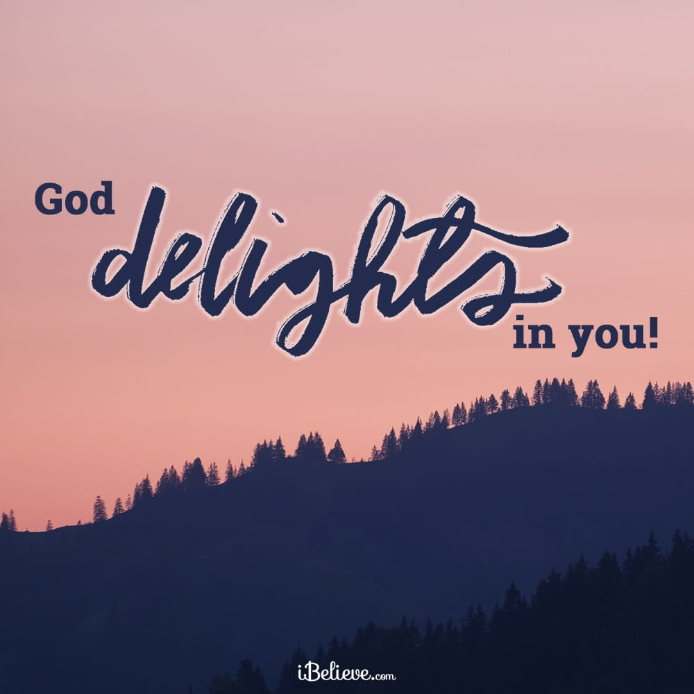 A Prayer to Help You Know God's Delight in You - Your Daily Prayer -  November 5 - Devotional