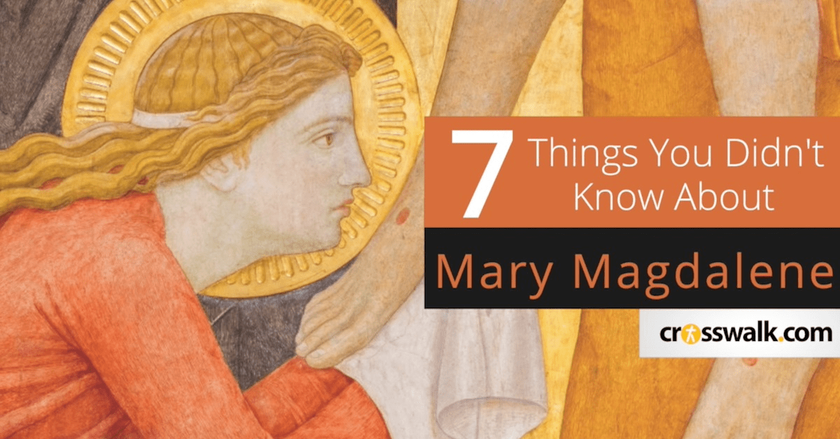 7 Things You Didn't Know About Mary Magdalene