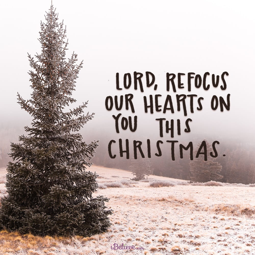 A Prayer To Stay Focused On Christ At Christmas Advent Devotional Dec 25 Daily Devotional