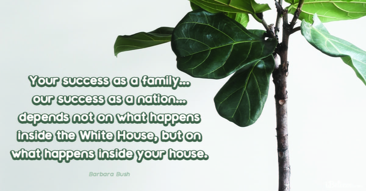 Quotes from Barbara Bush about Family: