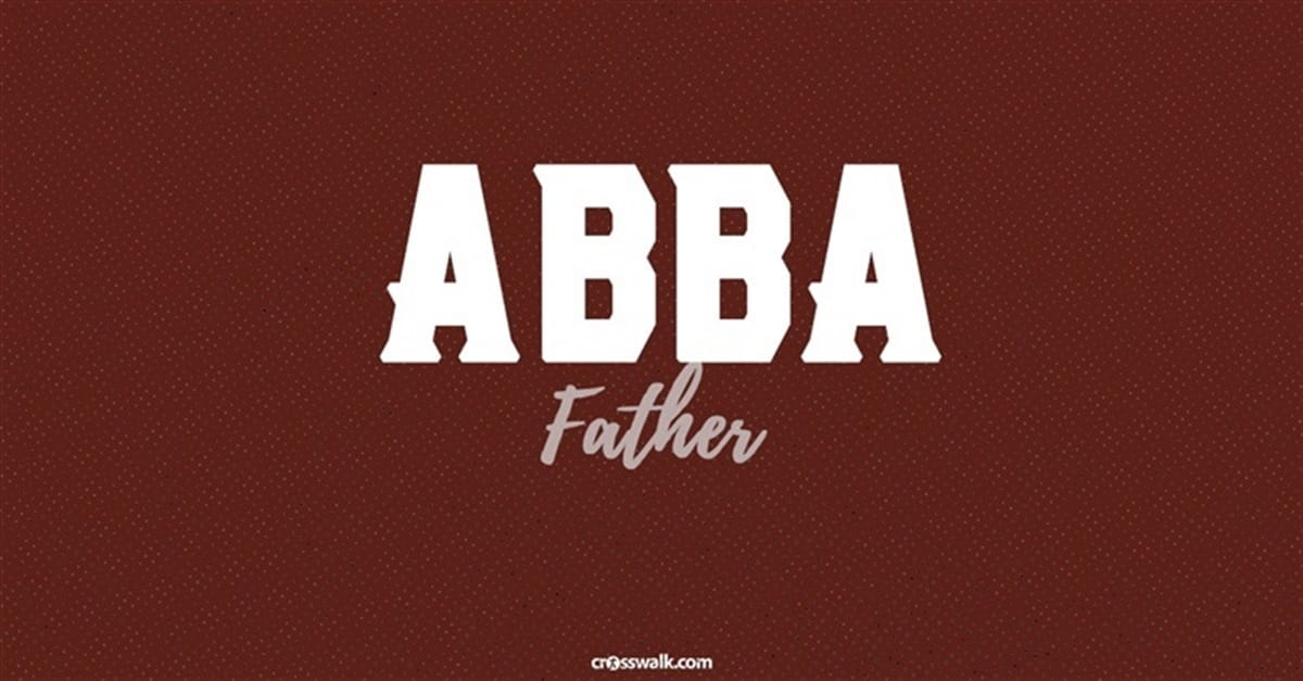 """2e466caeabc2b The Wonderful Implications of God being Our """"Abba Father"""""""