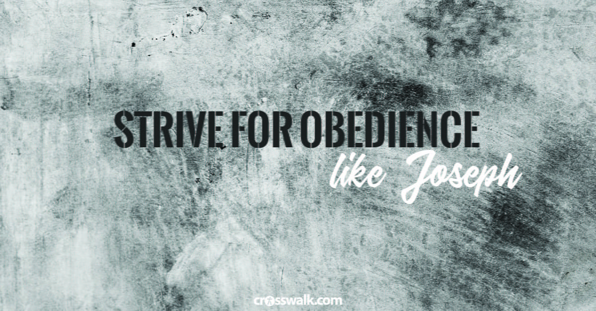 3. Strive for obedience – even in difficult circumstances – like Joseph.