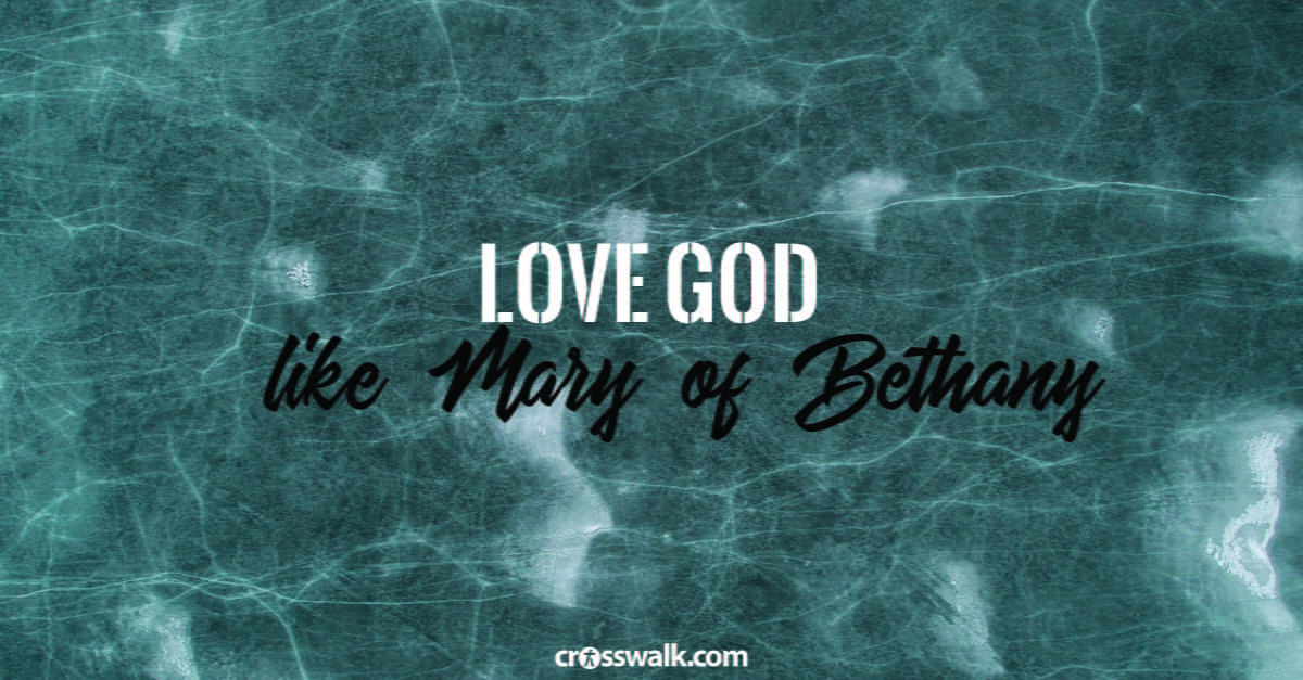 8. Love God extravagantly – like Mary of Bethany.