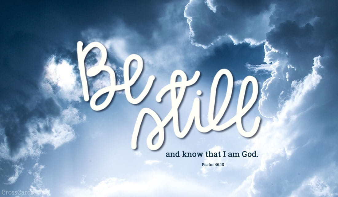 Be Still and Know That I Am God: Meaning & Biblical Context