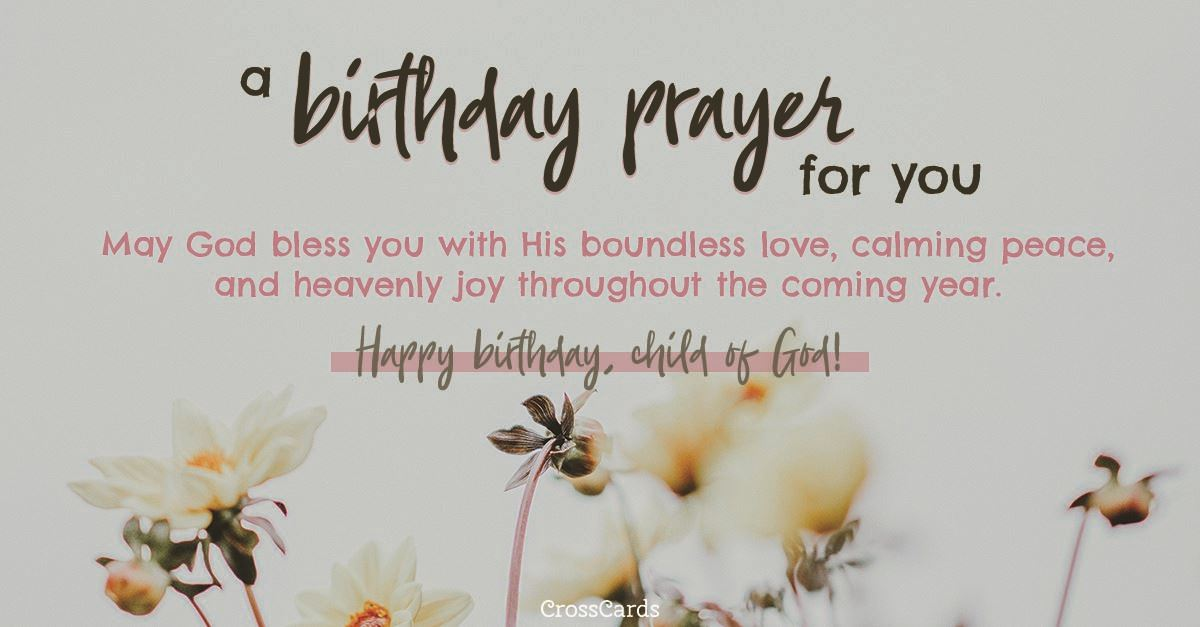 Birthday Prayers - Beautiful Blessings for Myself & Loved ...