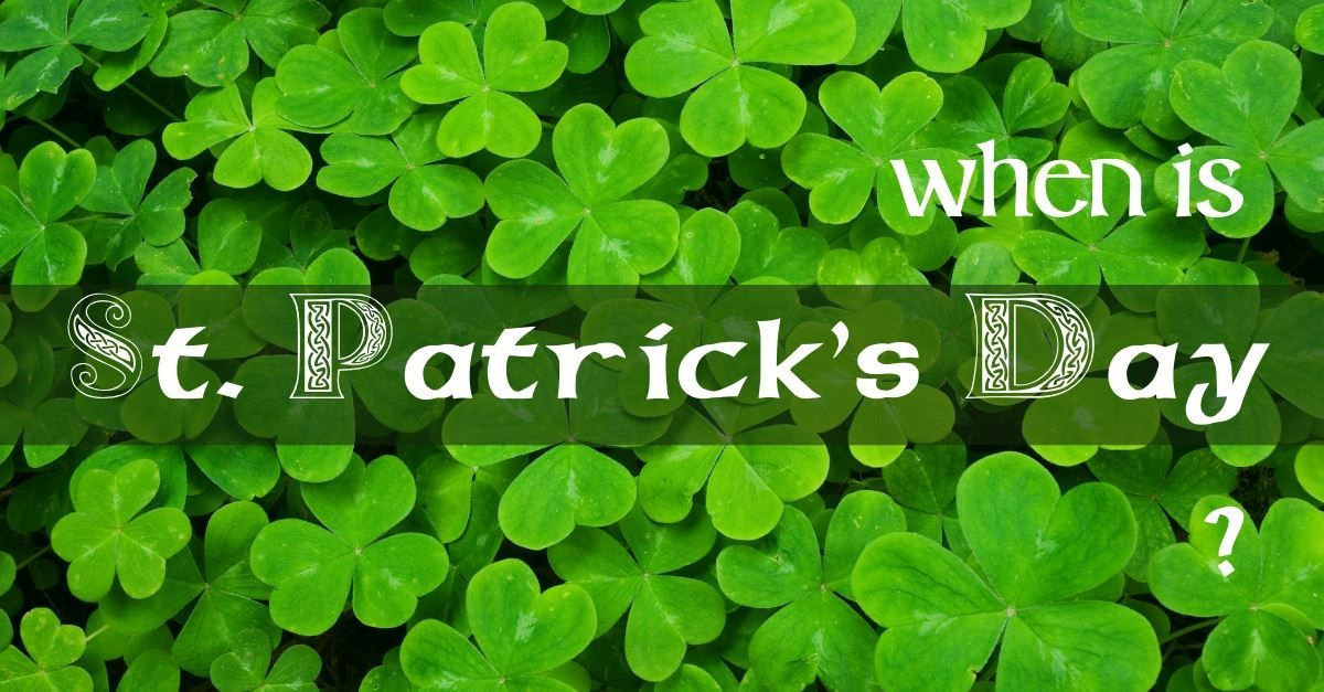 When Is Saint Patrick's Day?