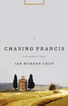 <i>Chasing Francis</i> A Pilgrimage To Truth